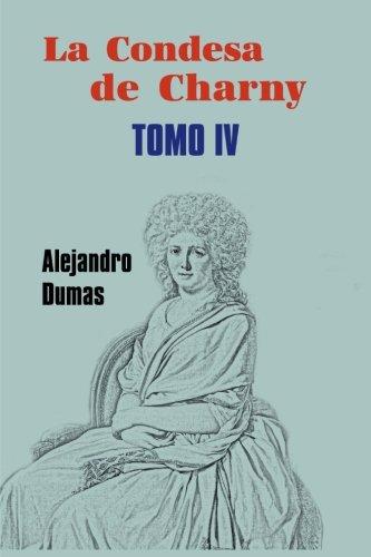 La condesa de Charny (Tomo 4) (Volume 4) (Spanish Edition)
