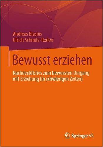 Ebook deutsch télécharger Bewusst erziehen: Nachdenkliches zum bewussten Umgang mit Erziehung (in schwierigen Zeiten) (German Edition) by Andreas Blasius (French Edition) PDF iBook