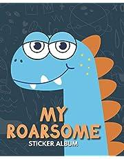 My Roarsome Sticker Album: Blank Sticker Book for Collecting Stickers | Reusable Sticker Collection Album for Kids - Cute Dinosaur Design
