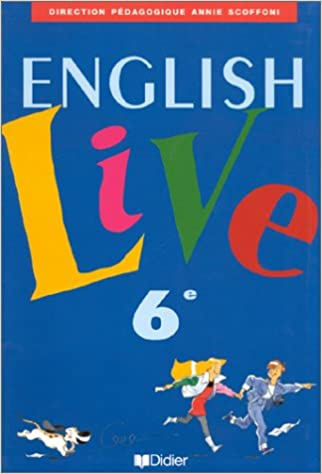 English Live Anglais 6eme Livre De L Eleve Annie