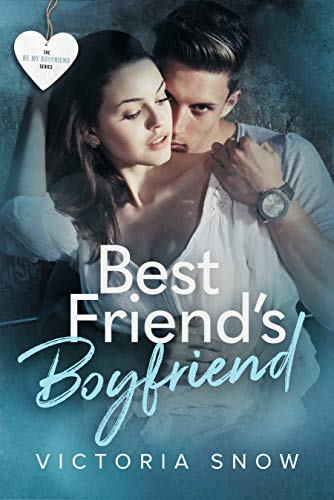 99¢ – Best Friend's Boyfriend (Be My Boyfriend Book 2)