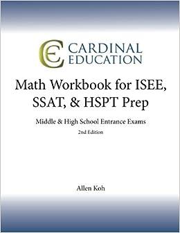 Math Workbook for ISEE, SSAT, & HSPT Prep: Middle & High School Entrance Exams: Volume 2