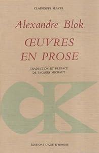 Oeuvres en prose par Alexandre Blok