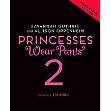 Princesses Wear Pants #2