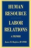 Human Resource/Labor Relations, James Hopkins, 059538756X