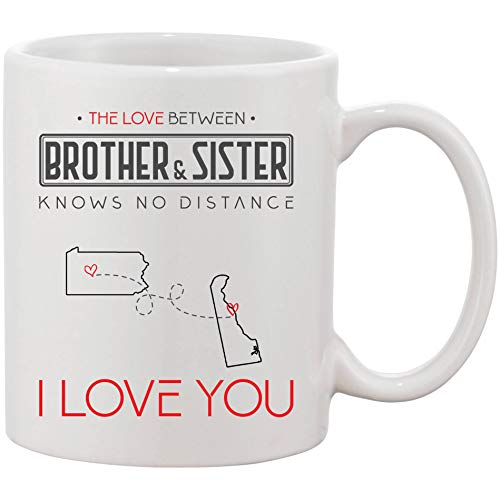 (Long Distance Gift For Brother, Sister - The Love Between Brother & Sister Knows No Distance Pennsylvania State And Delaware State, I Love You! - Personalised Coffee Mug)