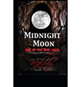MIDNIGHT MOON - RISE OF THE DARK ANGEL - BOOK TWO: RISE OF THE DARK ANGEL BY ANNE, MELODY (AUTHOR)PAPERBACK