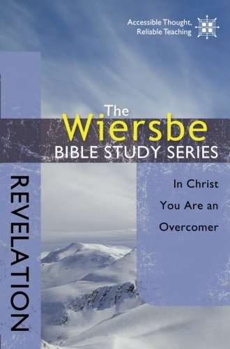 The Wiersbe Bible Study Series: Revelation: In Christ You Ar
