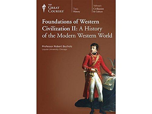 Foundations of Western Civilization II: A History of the...