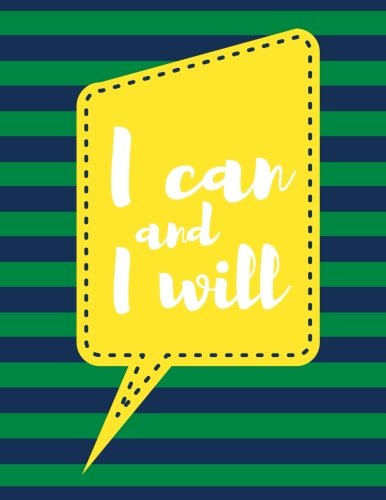Read Online I Can and I Will: Forest Green Stripes, 100 Pages Ruled, Notebook, Journal, Diary (Large, 8.5 x 11) (Motivational Notebooks) ebook