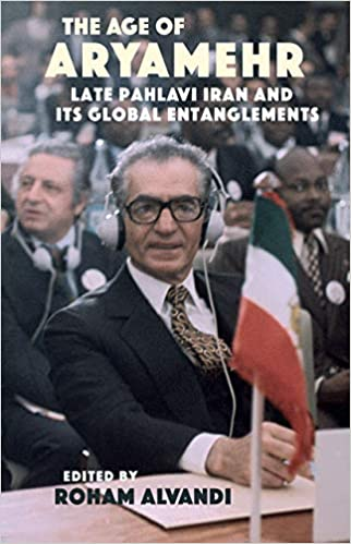 amazon the age of aryamehr late pahlavi iran and its global