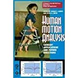 Human Motion Analysis : Current Applications and Future Directions, Harris, Gerald F. and Smith, Peter A., 0780311116