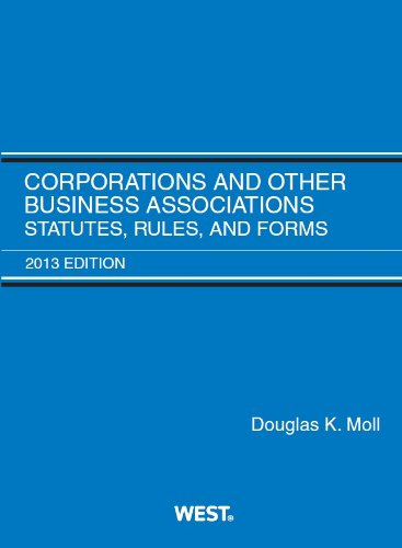 Corporations and Other Business Associations, Statutes, Rules, and Forms, 2013 (Selected Statutes)