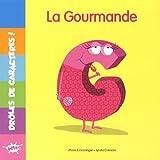DROLES DE CARACTERES / G LA GOURMANDE