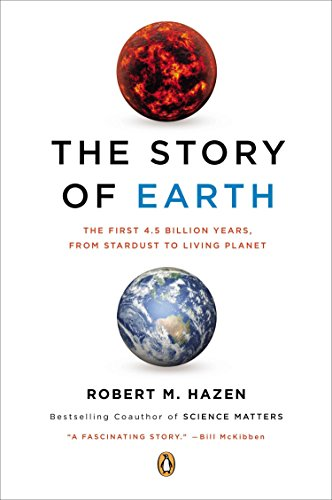 The story of the earth the first 4.5 Billion years from stardust to living planet