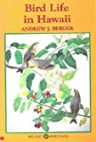 Bird Life in Hawaii, Andrew J. Berger, 0896100901