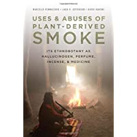 Uses and Abuses of Plant-Derived Smoke: Its Ethnobotany as Hallucinogen, Perfume...