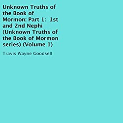 Unknown Truths of the Book of Mormon, Part 1