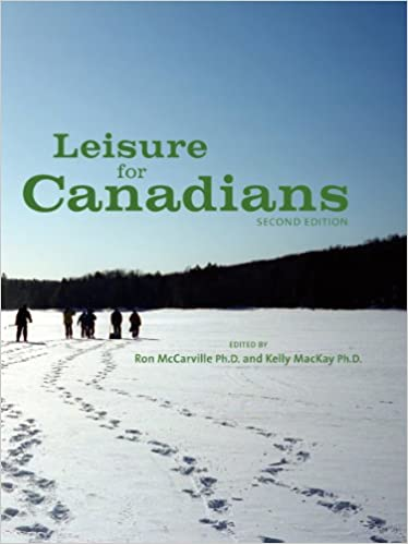 Amazon leisure for canadians 2nd edition 9781939476029 ron amazon leisure for canadians 2nd edition 9781939476029 ron mccarville phd kelly mackay phd ron phd mccarville kelly phd mackay books fandeluxe Gallery