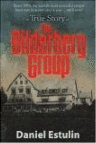 Download The True Story of the Bilderberg Group PDF