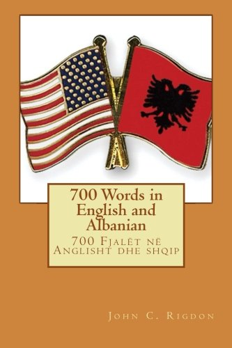 700 Words in English and Albanian (Basic Language Learning Series) (Volume 1)