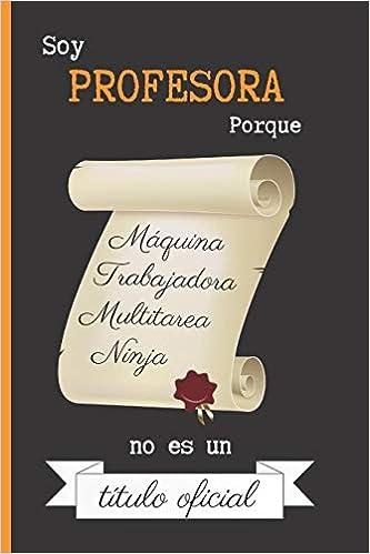 Amazon.com: SOY PROFESORA PORQUE MAQUINA TRABAJADORA ...