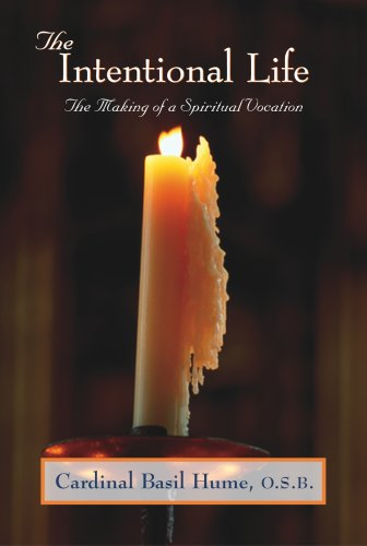 The Intentional Life: Making of a Spiritual Vocation