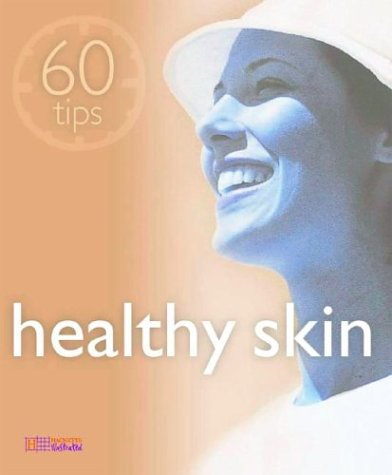 Healthy Skin  60 Tips