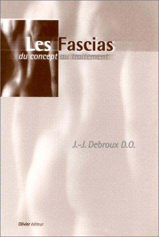 Les Fascias du concept au traitement J.-J. Debroux