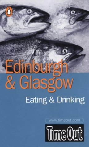 Read Online Time Out Edinburgh & Glasgow Eating & Drinking Guide (Time Out Guides) ebook