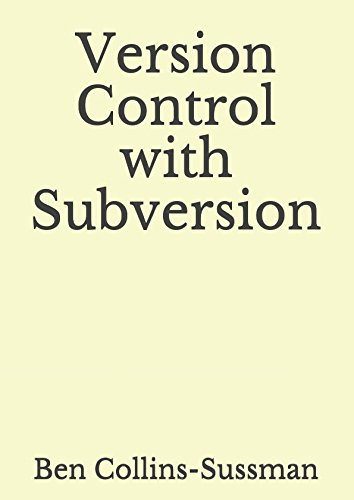 Version Control with Subversion (Version Pragmatic Control)