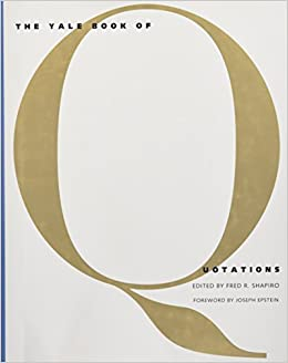 The Yale Book Of Quotations Fred R Shapiro Joseph Epstein