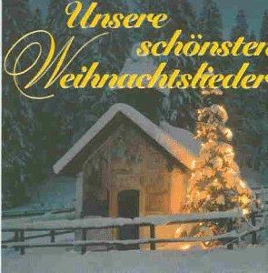 Die Schönsten Weihnachtslieder.Unsere Schönsten Weihnachtslieder