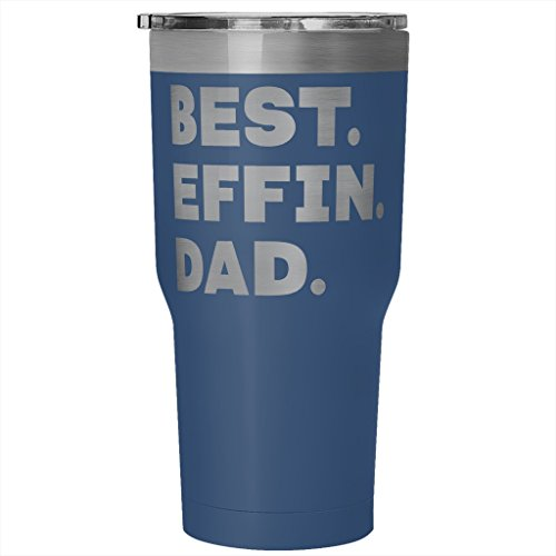 ArtsyMod BEST EFFIN DAD Premium Vacuum Tumbler, PERFECT FUNNY GIFT for Your Father from Son, Daughter! Unique Humorous Gift, Durable Water Tumbler, 30oz. (Blue)