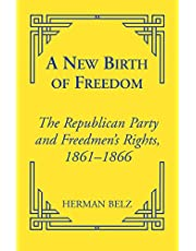 A New Birth of Freedom: The Republican Party and the Freedmen's Rights: 5