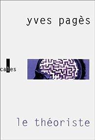 Le Théoriste par Yves Pagès