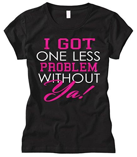 Cybertela Women's I Got One Less Problem Without Ya, Funny Fitted T-shirt (Black, Medium)
