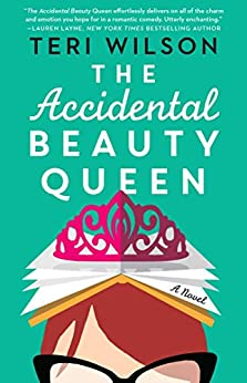 The Accidental Beauty Queen (Royals) by [Wilson, Teri]