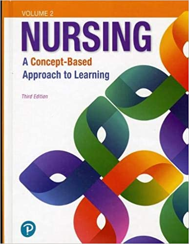 Nursing: A Concept-Based Approach to Learning, Volume 2, 3rd Ed.