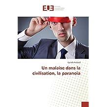 MALAISE DANS LA CIVILISATION (UN) : LA PARANOIA