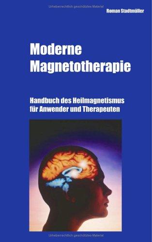 Moderne Magnetotherapie von Roman Stadtmüller