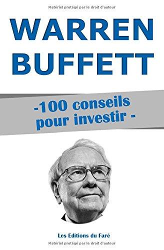 Warren Buffett : 100 conseils pour investir