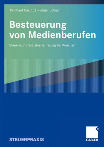Download Besteuerung von Medienberufen: Steuern und Sozialversicherung bei Künstlern (German Edition) pdf epub