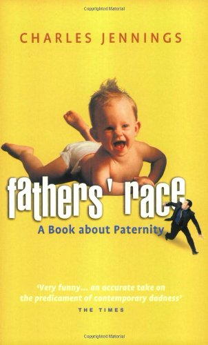 Fathers' Race: A Book About Paternity
