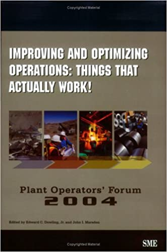 21559033c81e Improving and Optimizing Operations: Things That Actually Work! : Plant  Operators Forum 2004: Edward C. Dowling, John I. Marsden, Plant Operators  Forum: ...