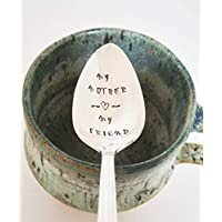 My Mother My Friend - Hand Stamped Spoon - Gift for Mom - Engraved Spoon