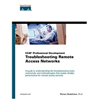 Troubleshooting Remote Access Networks (CCIE Professional Development)