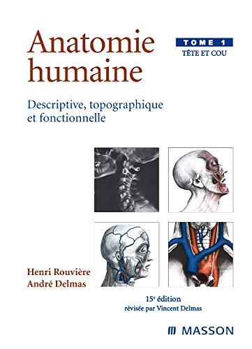 Anatomie humaine. Descriptive, topographique et fonctionnelle. Tête et cou (Hors collection) (French Edition) by Henri Rouvière, André Delmas