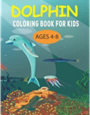 Dolphin coloring book for kids ages 4-8: Awesome Gift for Boys & Girls