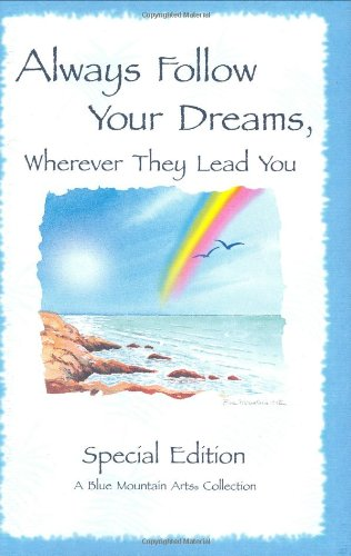 Always Follow Your Dreams: Wherever They Lead You (Blue Mountain Arts Collection)